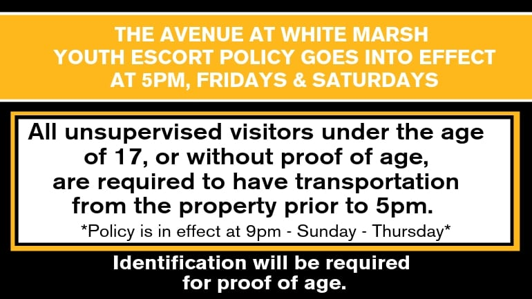 The Avenue at White Marsh Youth Escort Policy 2019